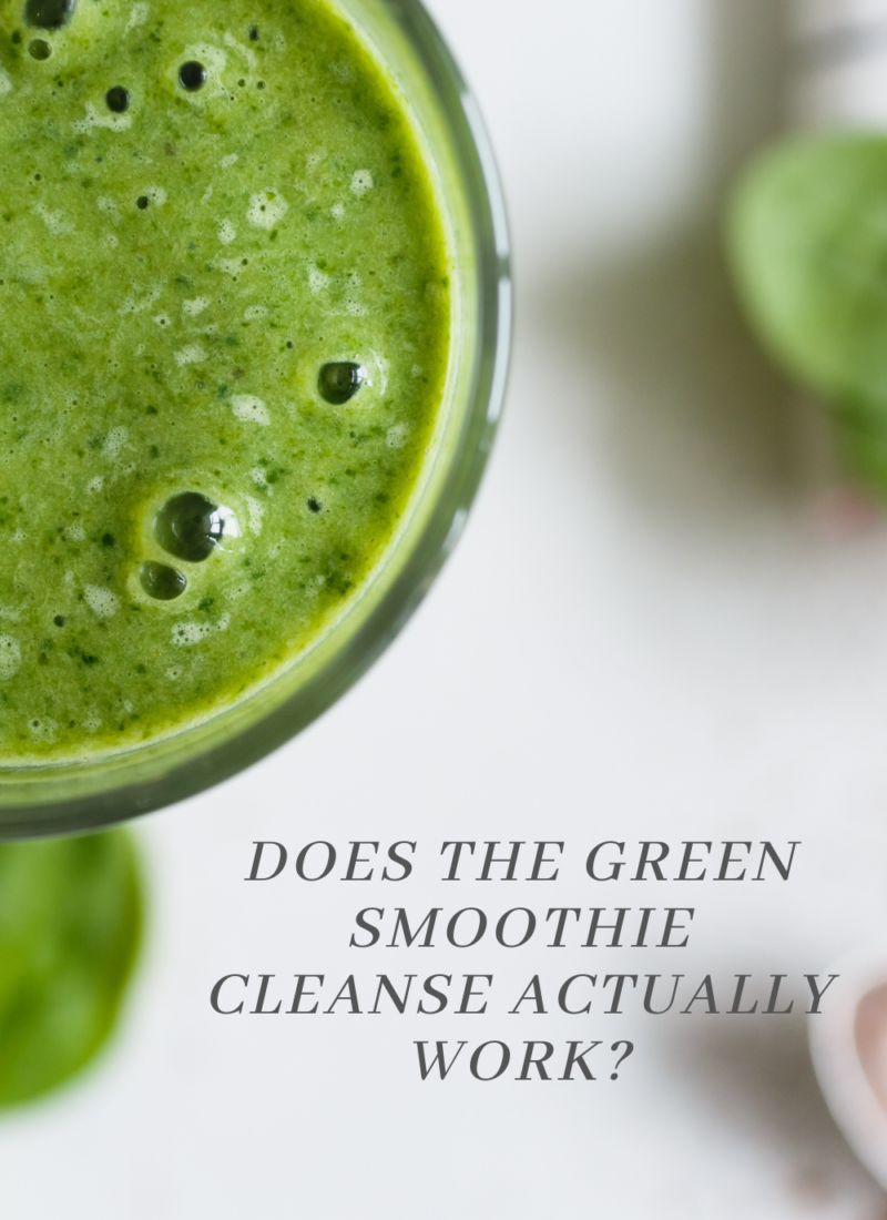 Does the Green Smoothie Cleanse actually work?